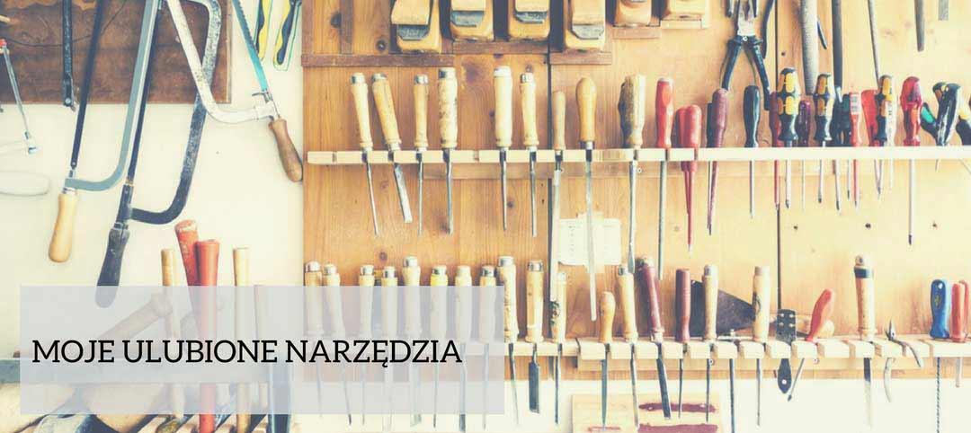 Moje ulubione narzędzia