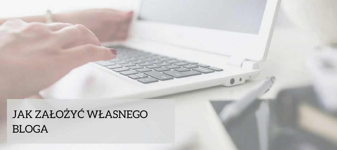 Jak założyć własnego bloga