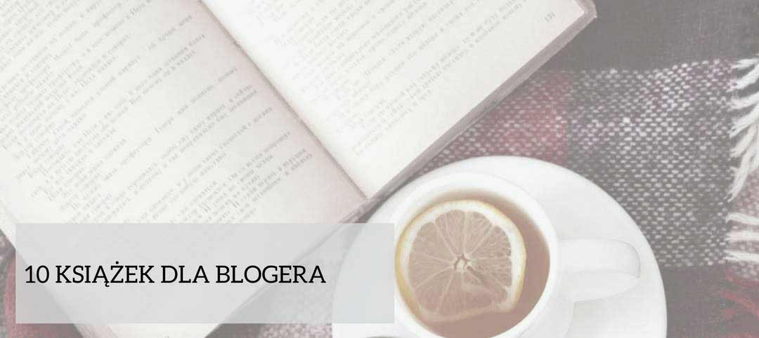 10 książek dla blogera