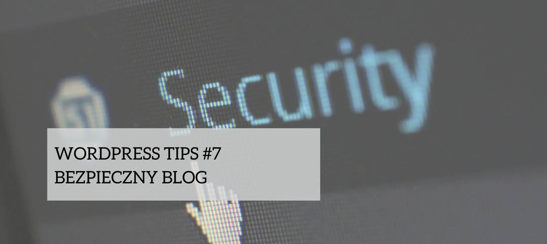WordPress Tips #7 – bezpieczny blog