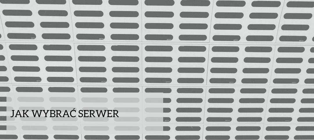 Jak wybrać serwer