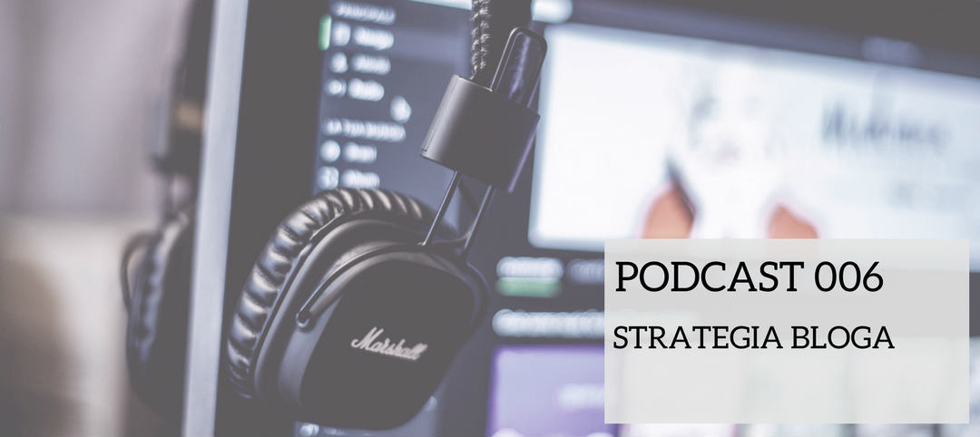 PAF 006 – Strategia bloga