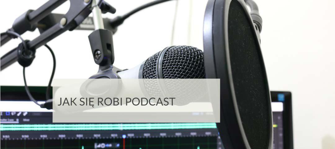 Jak się robi podcast
