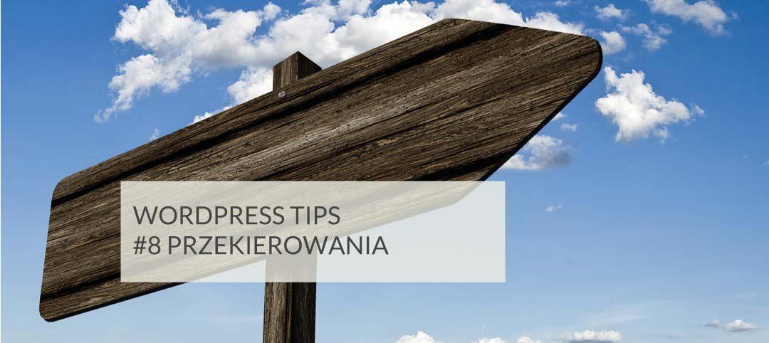 WordPress Tips #8 – ustawiamy przekierowania