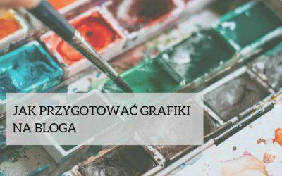 Jak przygotować grafiki na bloga