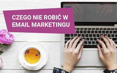 Czego nie robić w email marketingu?