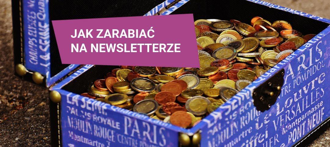 Jak zarabiać na newsletterze