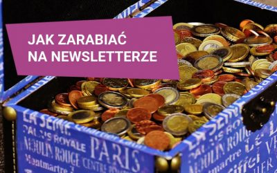 Jak zarabiać na newsletterze