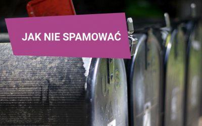 Jak nie spamować?