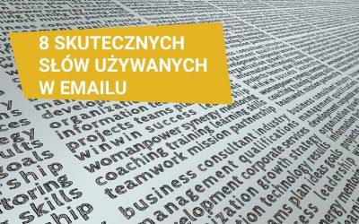 8 najbardziej skutecznych słów używanych w emailu